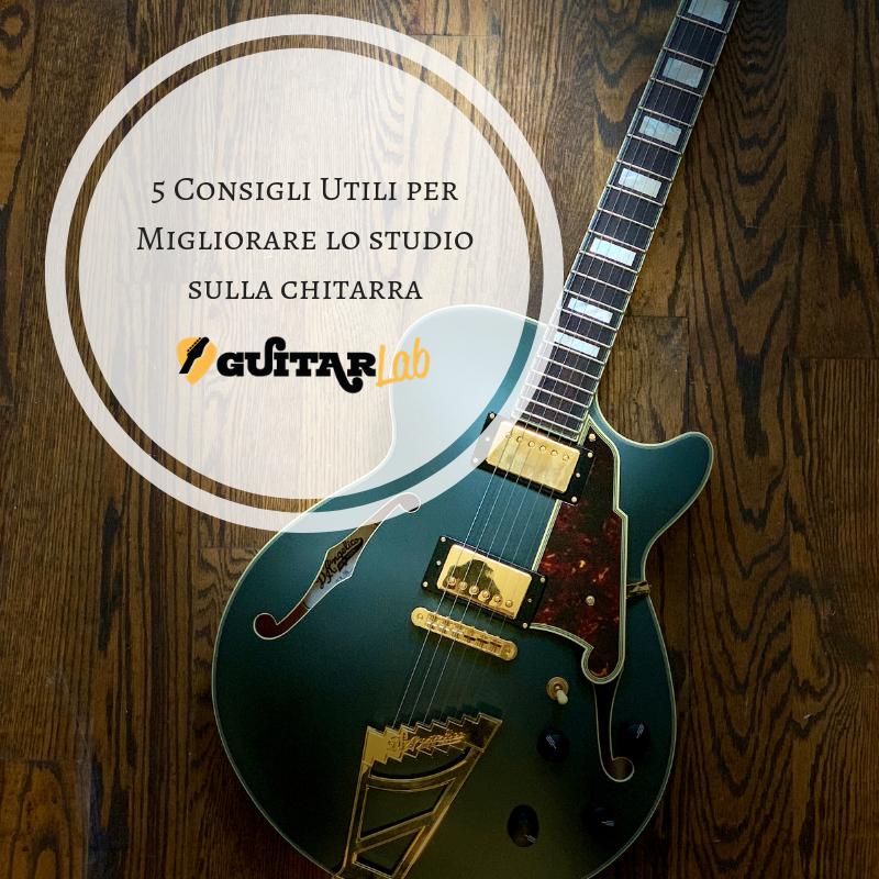 5 consigli utili per migliorare lo studio sulla chitarra